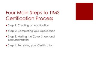 Four Main Steps to TIMS Certification Process