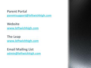 Parent Portal parentsupport@leftwichhigh Website leftwichhigh The Leap