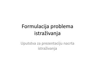 Formulacija problema istraživanja