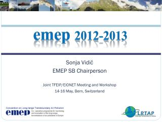 Sonja Vidič  EMEP SB  Chairperson Joint TFEIP/EIONET Meeting and Workshop