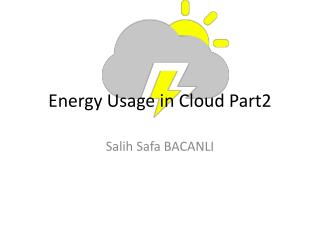 Energy Usage in Cloud Part2