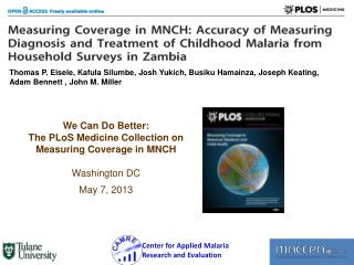 We  Can Do Better:  The  PLoS  Medicine Collection on Measuring Coverage in MNCH Washington DC
