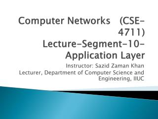 Computer Networks   (CSE-4711) Lecture-Segment-10- Application Layer