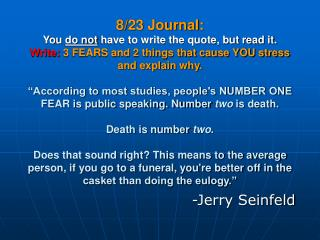 -Jerry Seinfeld