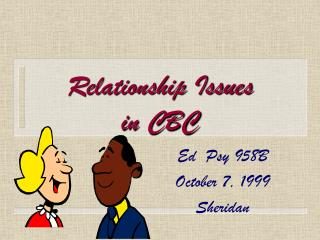 Relationship Issues in CBC