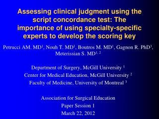 Petrucci AM. MD 1 , Nouh T. MD 1 , Boutros M. MD 1 , Gagnon R. PhD 3 , Meterissian S. MD 1, 2