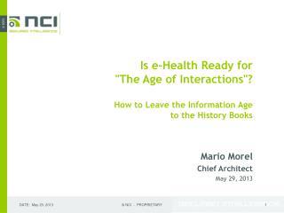 Mario Morel Chief Architect May 29, 2013