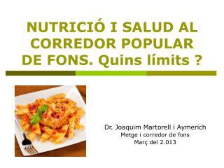 NUTRICIÓ I SALUD AL CORREDOR POPULAR DE FONS. Quins límits ?