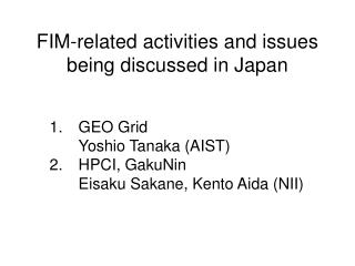 FIM-related activities and issues being discussed in Japan