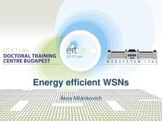 Energy efficient WSNs
