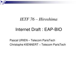 IETF 76 – Hiroshima Internet Draft : EAP-BIO