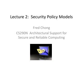 Lecture 2:  Security Policy Models