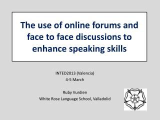 The use of online forums and face to face discussions to  enhance speaking skills
