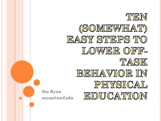 Ten (Somewhat) Easy Steps to Lower Off-Task Behavior in Physical Education