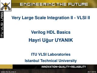 Very Large Scale Integration II - VLSI II Verilog HDL Basics Hayri U ğur UYANIK