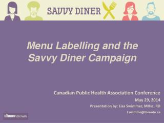 Menu Labelling and the Savvy Diner Campaign