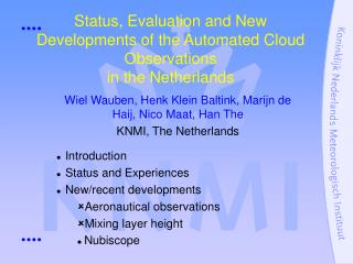 Status, Evaluation and New Developments of the Automated Cloud Observations  in the Netherlands