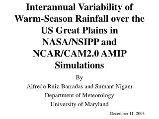 By  Alfredo Ruiz-Barradas and Sumant Nigam Department of Meteorology