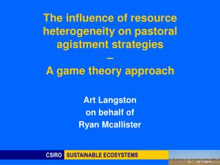 The influence of resource heterogeneity on pastoral agistment strategies  – A game theory approach