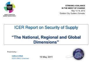 "ICER Report  on Security of Supply ""The National, Regional and Global Dimensions"" 15 May 2011"