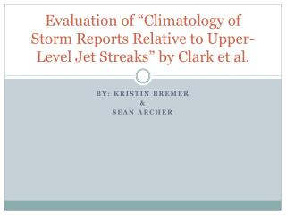 "Evaluation of ""Climatology of Storm Reports Relative to Upper-Level Jet Streaks"" by Clark et al."