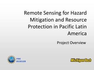 Remote Sensing for Hazard Mitigation and Resource Protection in Pacific Latin America