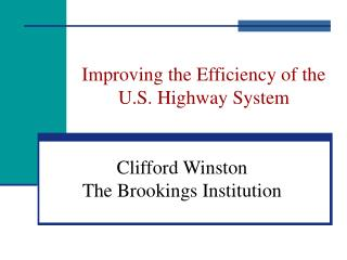 Improving the Efficiency of the U.S. Highway System