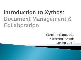 Introduction to  Xythos :  Document Management & Collaboration