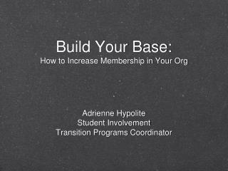 Build Your Base: How to Increase Membership in Your Org