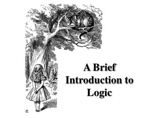 A Brief Introduction to Logic
