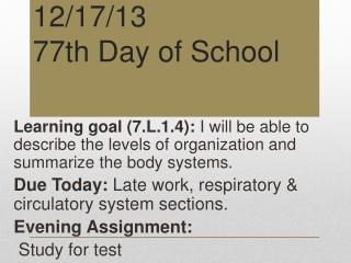 12/17/13 77th  Day of School