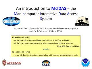 An introduction to  McIDAS – the  M an- c omputer  I nteractive  D ata  A ccess  S ystem