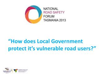 """""""How does Local Government protect it's vulnerable road users?"""""""
