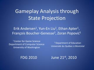 Gameplay Analysis through  State Projection