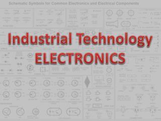 Industrial Technology ELECTRONICS