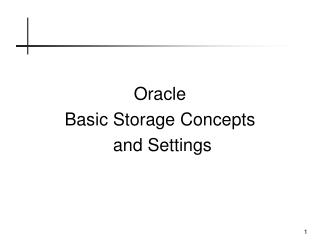 Oracle Basic Storage Concepts  and Settings