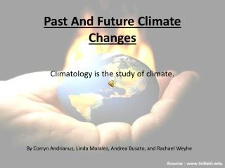 Past And Future Climate Changes