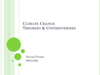 Climate Change Theories & Controversies