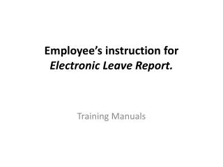 Employee's  instruction for  Electronic Leave Report.