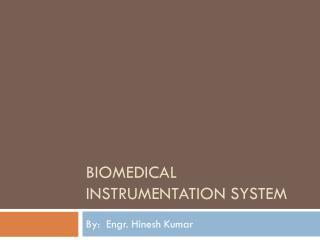 bioMEDical Instrumentation system