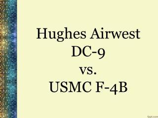 Hughes  Airwest  DC-9  vs .  USMC  F-4B
