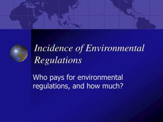 Incidence of Environmental Regulations