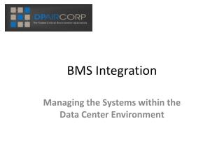 BMS Integration:  Managing the Systems within the Data Cente