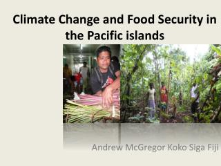 Climate  Change and Food  Security in the Pacific islands