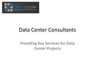 Data Center Consultants:  Providing Key Services for Data Ce