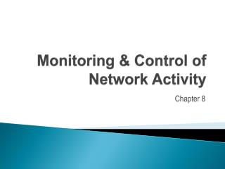 Monitoring & Control of Network Activity