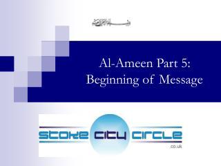 Al-Ameen Part 5: Beginning of Message