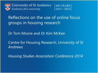 Reflections on the use of online focus groups in housing research Dr Tom Moore and Dr Kim McKee