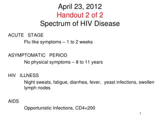 April 23, 2012 Handout 2 of 2 Spectrum of HIV Disease