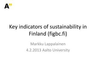 Key  i ndicators  of  sustainability  in Finland ( figbc.fi )